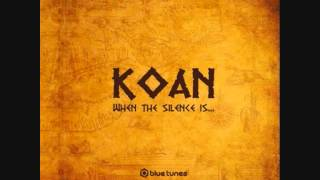 Koan - When the Silence is Moving ...