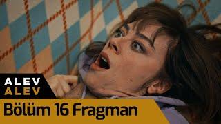 Alev Alev 16. Bölüm Fragman