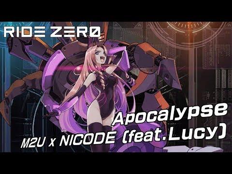 [RIDE ZERO] Apocalypse - M2U X NICODE (feat.Lucy)