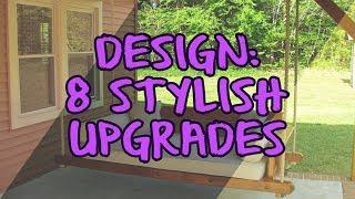 Design: 8 Stylish Upgrades