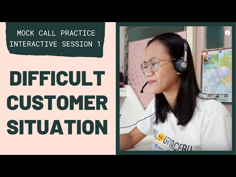 MOCK CALL PRACTICE: Difficult Customer Situation | Interactive Session 1