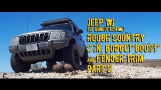 1999 JEEP WJ:  Rough Country Budget Boost and Fender Trim Part 2