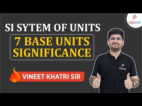 SI System ( significance and Base units )- By Vineet Khatri