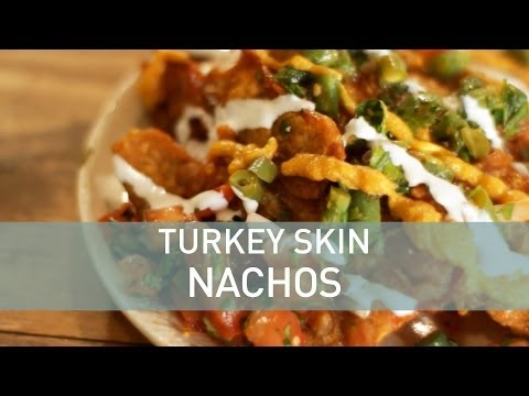 Food Deconstructed - Turkey Skin Nachos