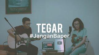 #JanganBaper Rossa - Tegar (Cover)