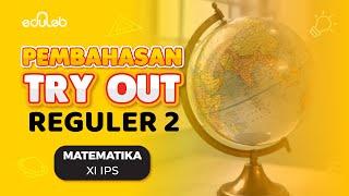 Pembahasan Try Out Reguler 2 : Matematika (XI IPS)