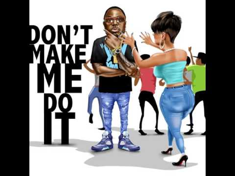 Bay Bay The Ambassador  - Don't Make Me Do it (Club)