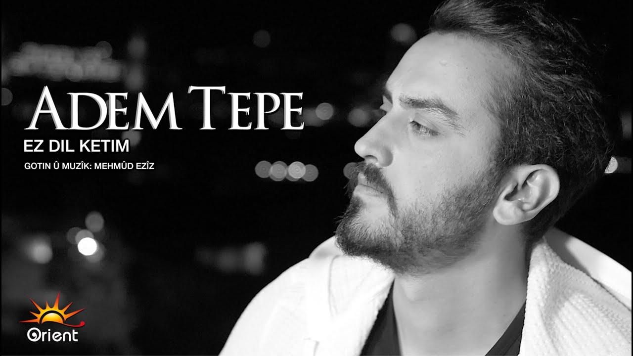 Adem Tepe - Ez Dil Ketim [Official Music Video]
