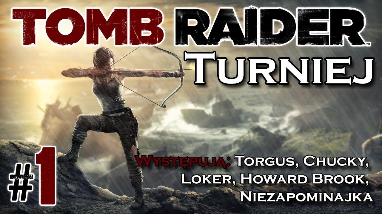 Tomb Raider 2013 – Turniej – odc. 1 – Torgus, Loker, Chucky, Howard