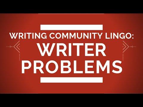 Writing Community Lingo: Writer Problems