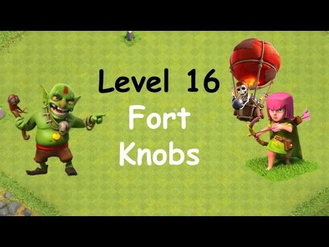 Clash of Clans - Single Player Campaign Walkthrough - Level 16 - Fort Knobs