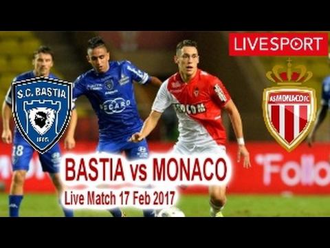 Bastia vs Monaco French Ligue 1 Live Match 17 Feb 2017