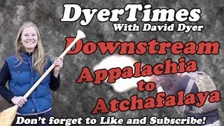 DyerTimes - Downstream Appalachia to Atchafalaya