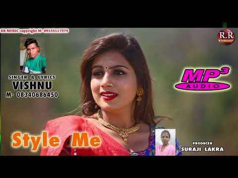 Style Me | Singer- Vishnu | New Nagpuri Audio Mp3 Song 2018
