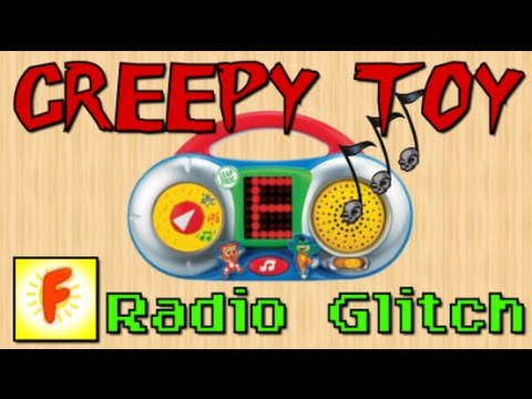 Creepy Toy Radio Glitch