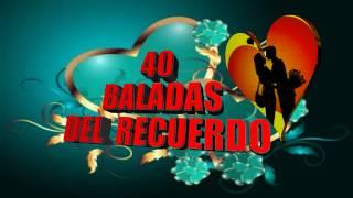 40 BALADITAS DEL RECUERDO- EDICCION ESPECIAL
