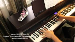 Natsuyuki Rendezvous ED - Anata ni Deawanakereba ~Natsuyuki Fuyuhana~ (Piano Transcription)
