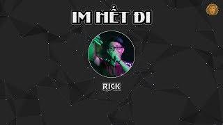[2013] Im Hết Đi - Rick