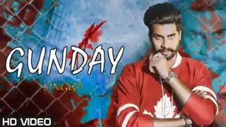 Gunday ||  Singga (Full Song) Mankirt Aulakh || Latest Punjabi Song 2019 singga gunday song/singga