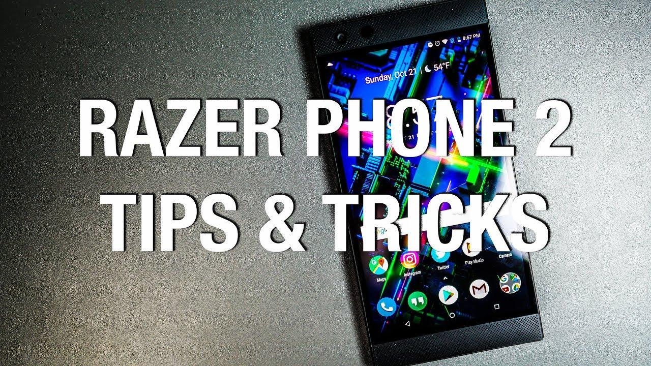 10 Tips Tricks For Razer Phone 2 Youtube