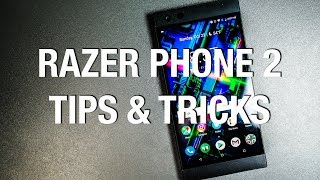 10+ Tips & Tricks for Razer Phone 2!