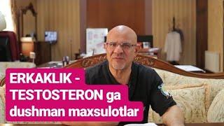 #72 DOKTOR-D: ERKAKLIK -TESTOSTERON ga DUSHMAN va FOYDALI MAXSULOTLAR