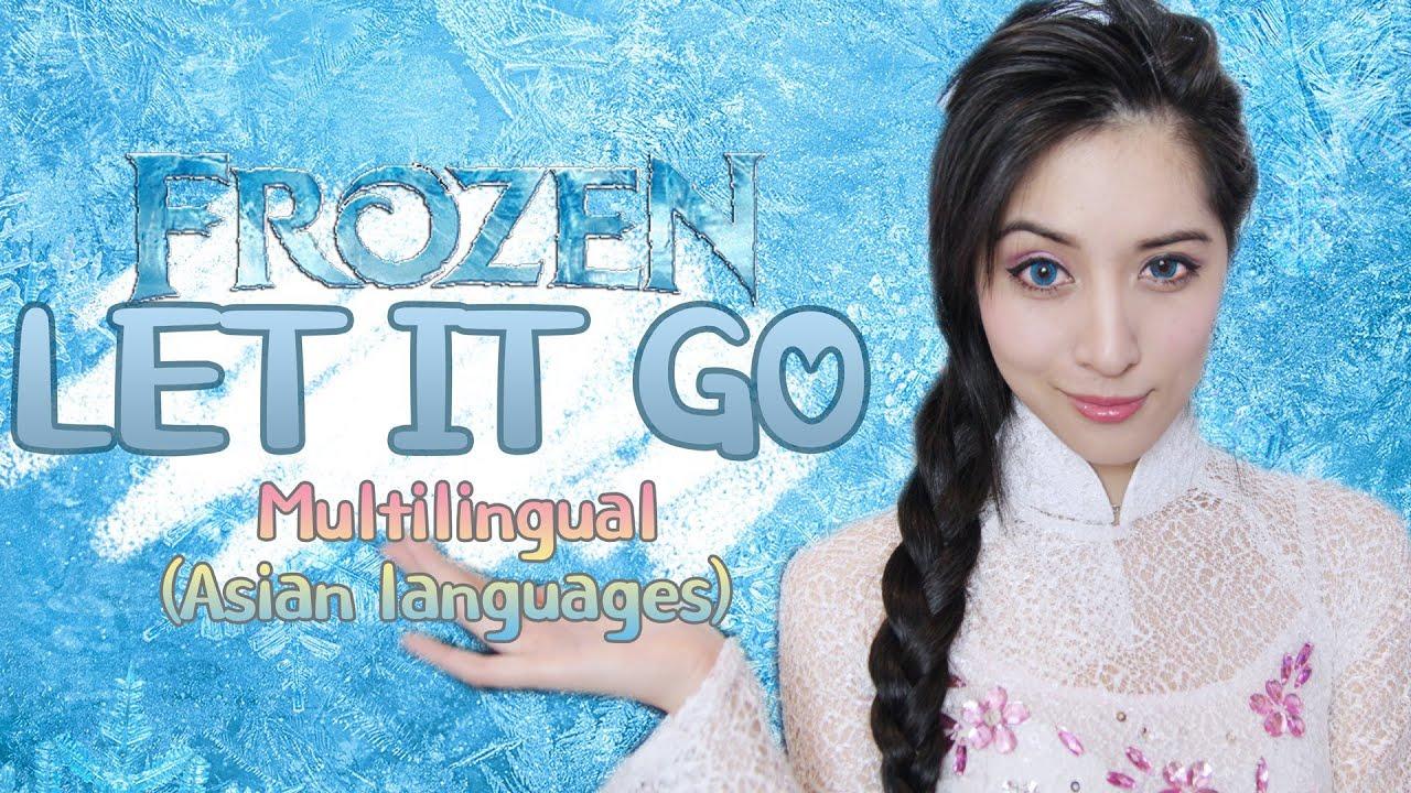 frozen let it go   multilingual cover asian languages