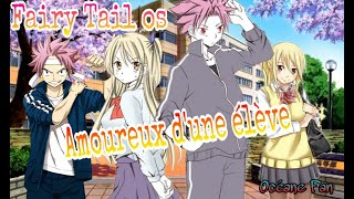 """Fairy Tail os """"Amoureux d'une élève"""""""