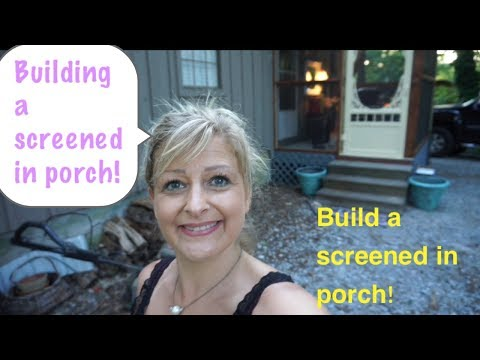 HOW TO BUILD A SCREENED IN PORCH!!! 2017