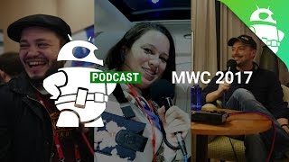MWC 2017 Podcast Special with Guests!
