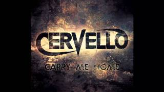 Cervello - Carry me Home [HD]