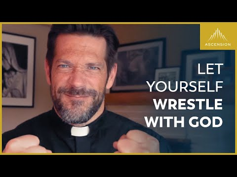 Let Yourself Wrestle with God