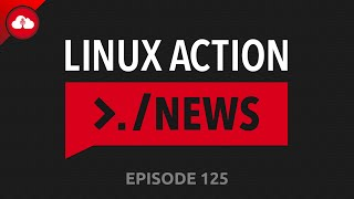 Linux Action News 125