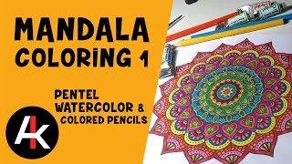 Mandala Coloring - Watercolors and Colored Pencils