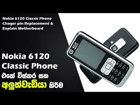 Nokia 6120 Classic Charger Pin Replacement & Parts - Sinhala Explain