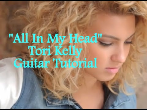 """How to Play """"All In My Head"""" by Tori Kelly - Guitar Tutorial"""