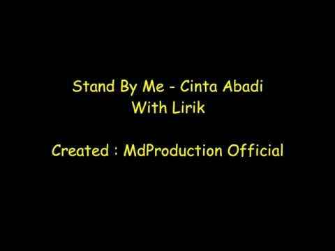Stand By Me - Cinta Abadi ( With Lirik )