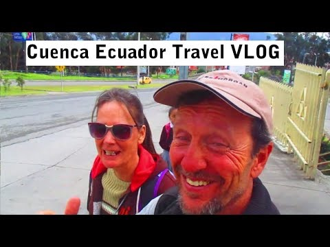 Get It Done Now in Cuenca Ecuador! Travel to Cuenca VLOG