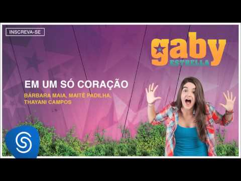 Gaby Estrella - Em Um Só Coração (Trilha Sonora) [Áudio Oficial]