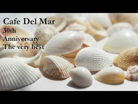 Cafe Del Mar - The very best of the 30th Anniversary (fine session) - Поисковик музыки mp3real.ru