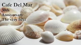 �������� ���� Cafe Del Mar - The very best of the 30th Anniversary (fine session) ������