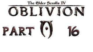 Прохождение игры TES IV: Oblivion, Часть 16
