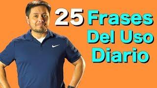 25 Frases en Inglés que VAS a NECESITAR TODOS LOS DIAS!