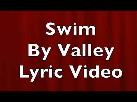 Swim By Valley Lyric Video