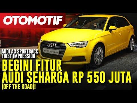 Audi A3 Sportback -  First Impression - Begini Fitur Audi Seharga Rp 550 Juta (Off The Road)!