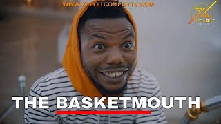 THE BASKETMOUTH (XPLOIT COMEDY)