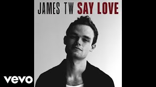 James TW - Say Love (Official Audio)
