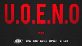 Download U.O.E.N.O. (Feat. Future, Rick Ross, A$AP Rocky & Wiz Khalifa) MP3 song and Music Video