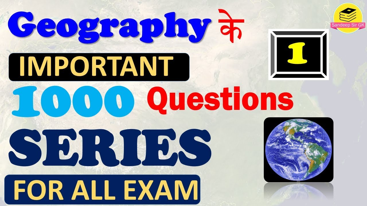 Geography// 1000 IMPORTANT QUESTION// BY SANDEEPSIR SANDEEPSIRGK