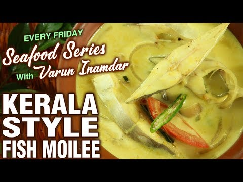 Kerala Style Meen Curry - How To Make Fish Moilee At Home - Seafood Series - Varun Inamdar
